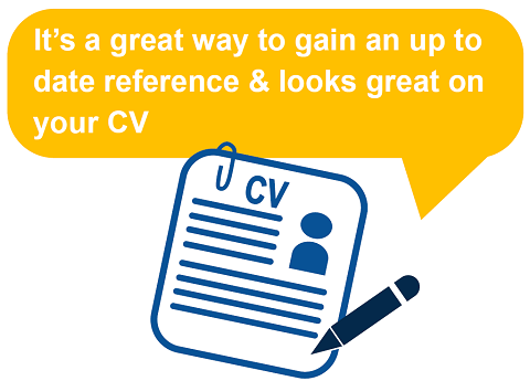 Benefit 4 - It's a great way to gain an up to date reference and looks good on your CV